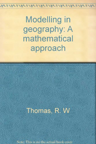 9780063180604: Modeling in Geography: A Mathematical Approach