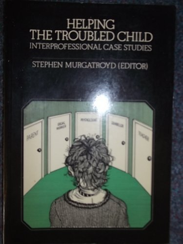 9780063180680: Helping the Troubled Child: Interprofessional Case Studies