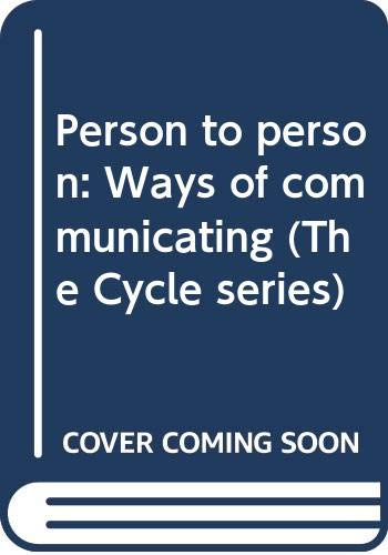 9780063180970: Person to person: Ways of communicating (The Life cycle series)