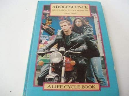 9780063181007: Adolescence: Generation Under Pressure (The Life cycle series)