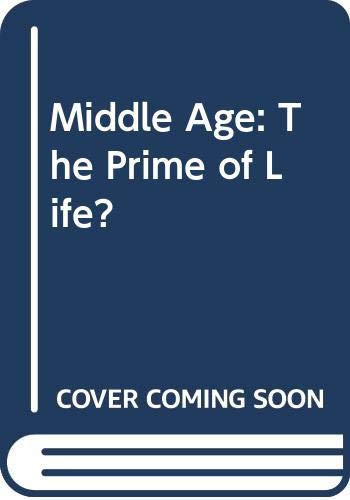 9780063181038: Middle Age: The Prime of Life? (The Life cycle series)