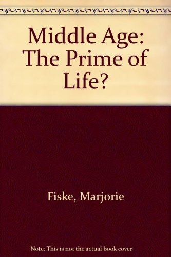9780063181045: Middle Age: The Prime of Life? (Life Cycle Series)