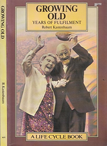 9780063181076: Growing old: Years of fulfilment (The life cycle series)