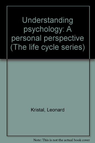 9780063181106: Understanding psychology: A personal perspective (The life cycle series)