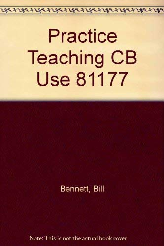 Practice Teaching CB Use 81177 (9780063181175) by Bill Bennett; Kenneth Martin