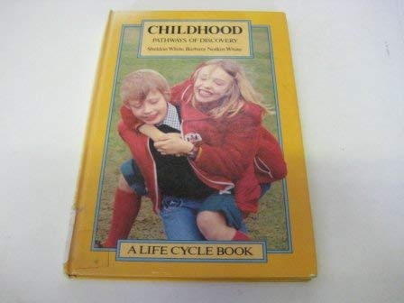 9780063181243: Childhood: Pathways of Discovery (The Life cycle series)