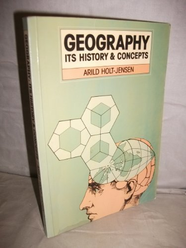 GEOGRAPHY: ITS HISTORY AND CONCEPTS: ARILD HOLT-JENSEN