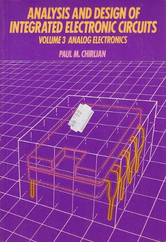 9780063182141: Analysis and Design of Integrated Electronic Circuits: Analog Electronics v. 3