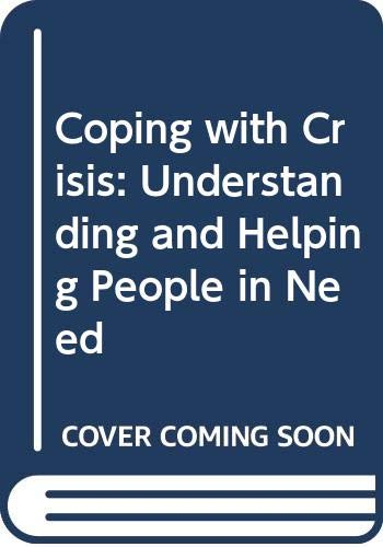 9780063182295: Coping with Crisis: Understanding and Helping People in Need