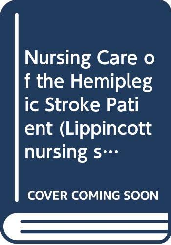 9780063182486: Nursing Care of the Hemiplegic Stroke Patient (Lippincott nursing series)