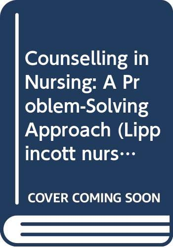 9780063182592: Counselling in Nursing: A Problem-Solving Approach (Lippincott nursing series)