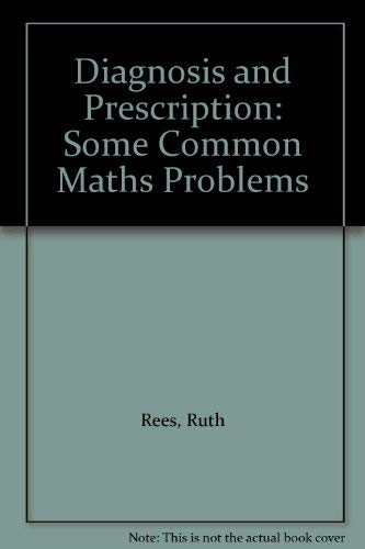 9780063182691: Diagnosis and Prescription: Some Common Maths Problems: Some Common Mathematics Problems