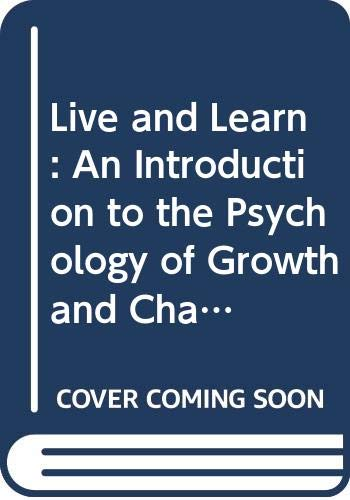 9780063182776: Live and Learn: An Introduction to the Psychology of Growth and Change in Everyday Life