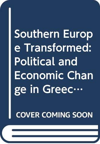 9780063182813: Southern Europe Transformed: Political and Economic Change in Greece, Italy, Portugal and Spain