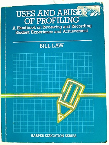 9780063183001: Uses and Abuses of Profiling: Handbook of Reviewing and Recording Student Experience and Achievement