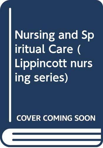 9780063183100: Nursing and Spiritual Care (Lippincott nursing series)