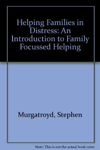 9780063183162: Helping Families in Distress: An Introduction to Family Focussed Helping