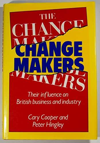 9780063183186: CHANGE MAKERS: THEIR INFLUENCE ON BRITISH BUSINESS AND INDUSTRY