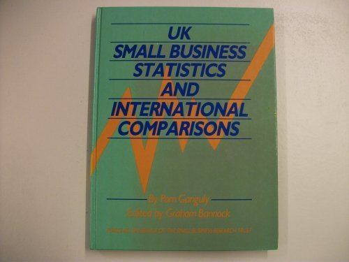 Uk Small Business Statistics and International Comparisons: P. Ganguly