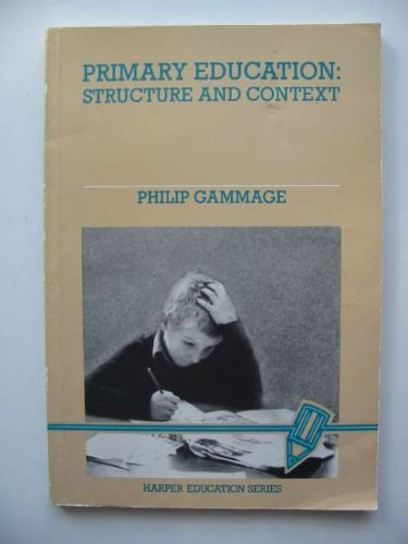 9780063183452: Primary Education: Structure and Context (Harper education series)