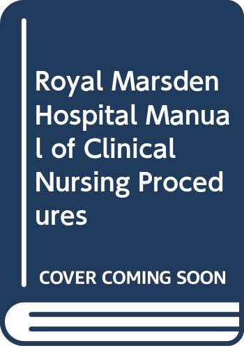 9780063184046: The Royal Marsden Hospital Manual of Clinical Nursing Procedures