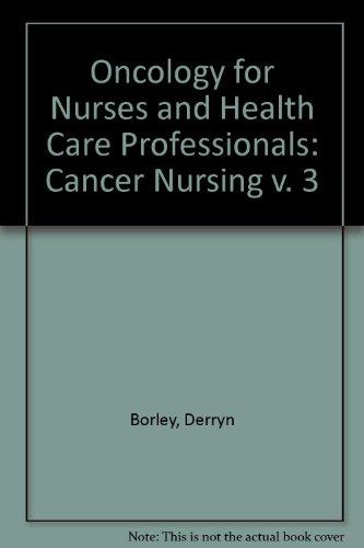 9780063184190: Oncology for Nurses and Health Care Professionals: Cancer Nursing v. 3