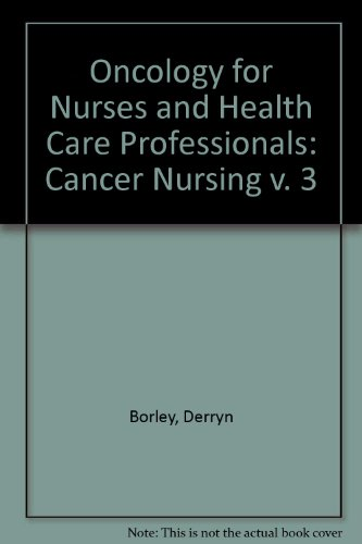 9780063184190: Oncology for Nurses and Health Care Professionals: Cancer Nursing v. 3