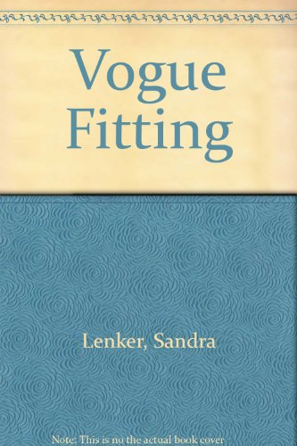 9780063370401: Vogue Fitting: The Book of Fitting Techniques, Adjustments, and Alterations