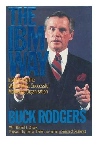 9780063370487: The IBM Way : Insights Into the World's Most Successful Marketing Organization / F. G.