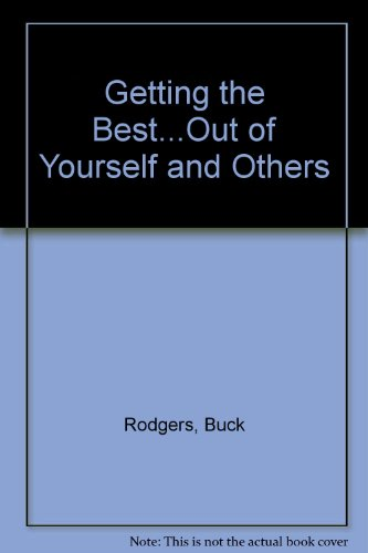 9780063370494: Getting the Best...Out of Yourself and Others