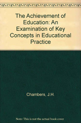 9780063502451: Achievement of Education: An Examination of Key Concepts in Educational Practice