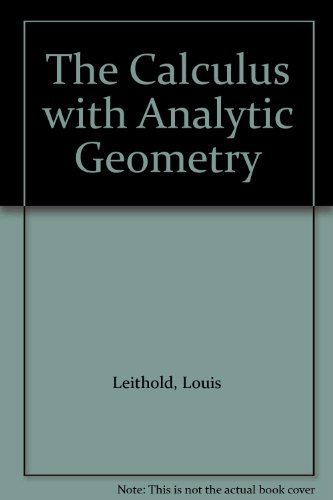 Calculus with Analytic Geometry: Louis Leithold