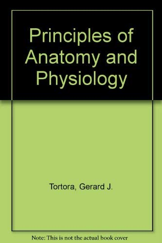 9780063507326: Principles of Anatomy and Physiology
