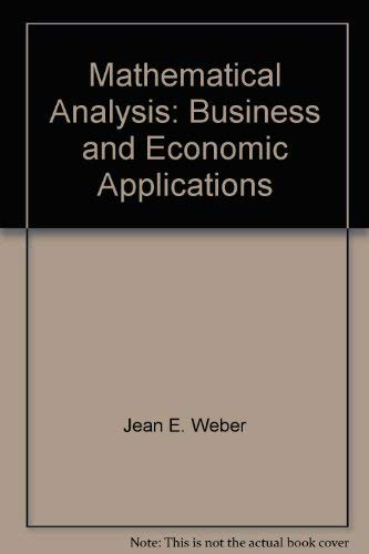 Mathematical Analysis: Business and Economic Applications: Jean E. Weber