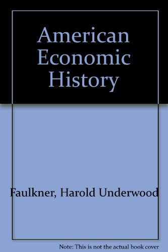 American Economic History: Faulkner, Harold Underwood