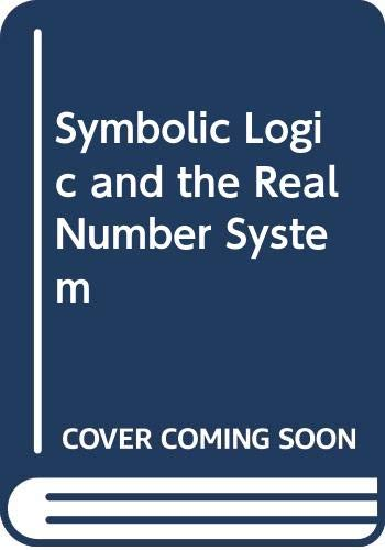 9780063562851: Symbolic Logic and the Real Number System