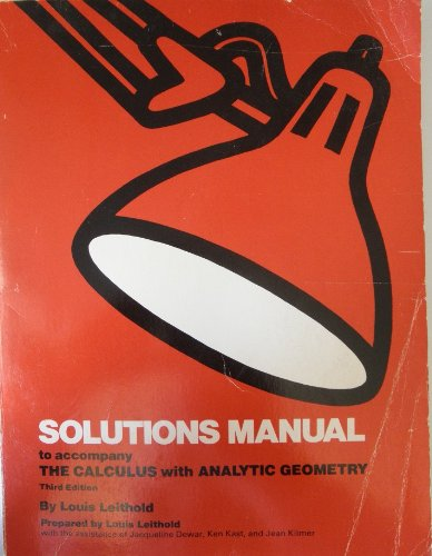 9780063639539: Solutions manual to accompany The calculus, with analytic geometry, 3d ed., by Louis Leithold
