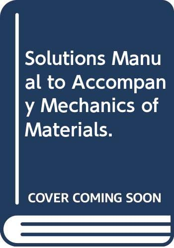 9780063640726: Solutions Manual to Accompany Mechanics of Materials.