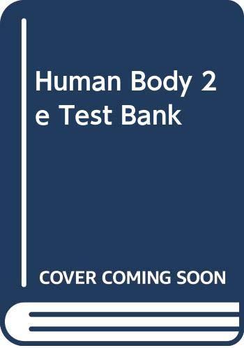 9780063667112: Human Body 2e Test Bank
