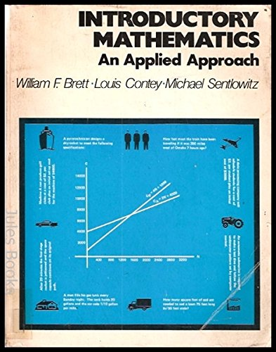 Introductory Mathematics: An Applied Approach: Brett, William F., Louis C. Contey, and Michael ...