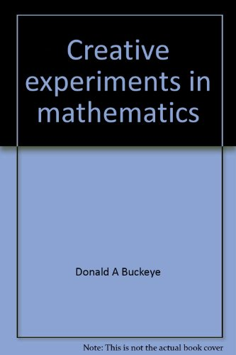 9780063812154: Creative experiments in mathematics