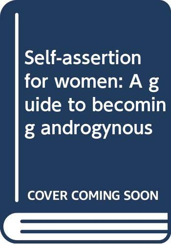 9780063812185: Self-assertion for women: A guide to becoming androgynous