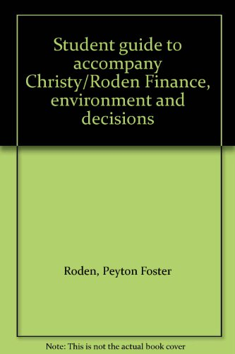9780063825048: Student guide to accompany Christy/Roden Finance, environment and decisions