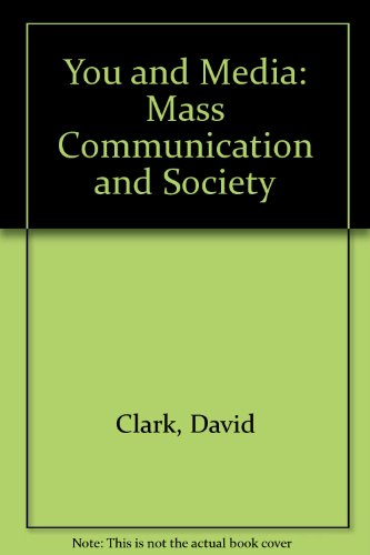 9780063825079: You and Media: Mass Communication and Society