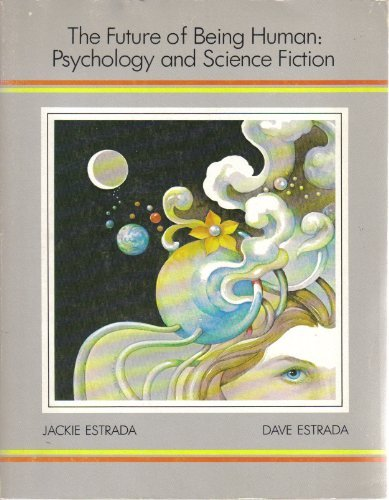 9780063826373: The Future of Being Human: Psychology and Science Fiction