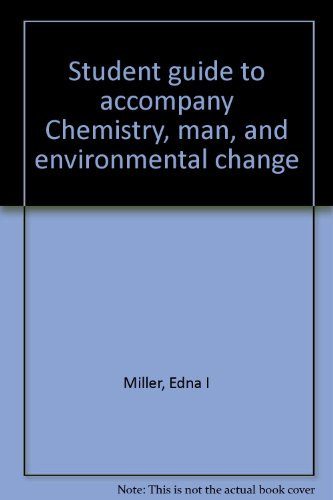 9780063827967: Student guide to accompany Chemistry, man, and environmental change
