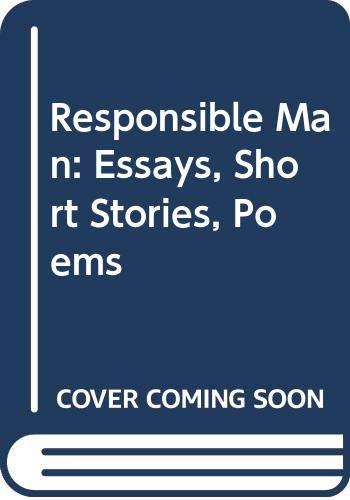 9780063839007: Responsible Man: Essays, Short Stories, Poems