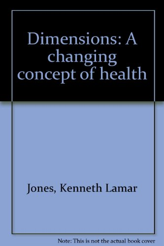 Dimensions : A Changing Concept of Health: Kenneth Lamar Jones;