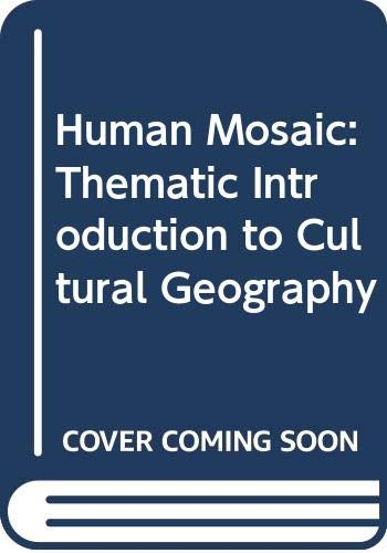 9780063843851: Human Mosaic: Thematic Introduction to Cultural Geography