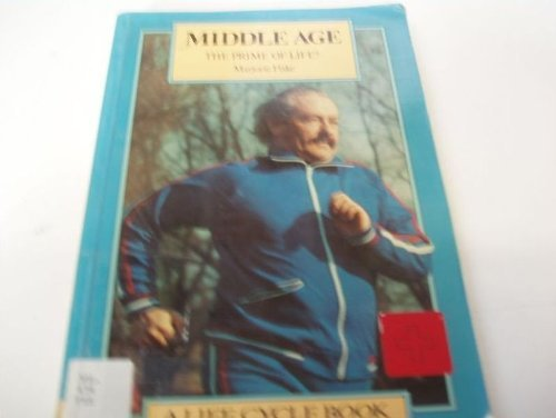 Middle Age: The Prime of Life ? (The Life Cycle Series): Marjorie Fiske
